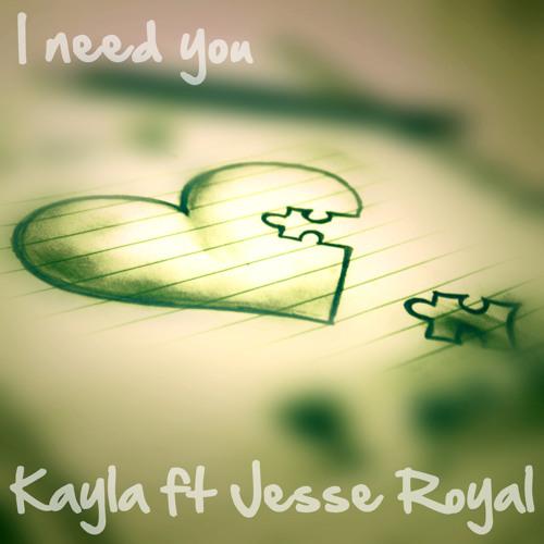 Kayla Bliss ft. Jesse Royal - I Need You