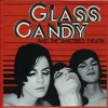 Glass Candy & The Shattered Theatre - Brittle Woman