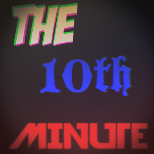 The 10th Minute - Week One