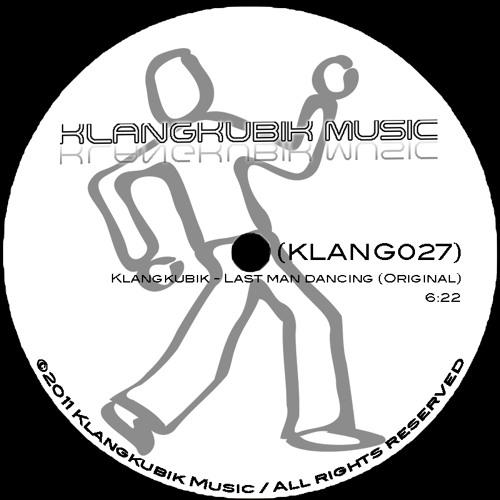 Klangkubik - Last man dancing (KLANG027 HQ SNIPPET)