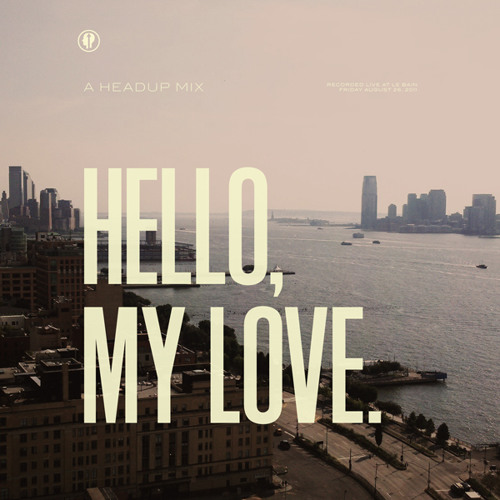Hello, My Love - Live at Le Bain - Friday August 26, 2011
