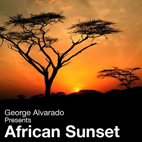 "GEORGE ALVARADO ""AFRICAN SUNSET"" (Tribal Mix)"