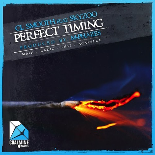 CL Smooth Feat Skyzoo-Perfect Timing Remix (Prod by Dj Slider)