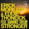 Erick Morillo & Eddie Thoneick ft. Shawnee Taylor - Stronger (Nicky Romero Remix)