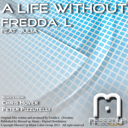 Fredda.L feat. Julia - A Life Without  (Original) (Messed Up Music)