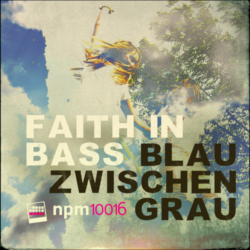 Faith In Bass - Blau Zwischen Grau