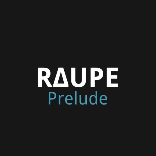 RAUPE - Prelude (Original Mix) [free DL]