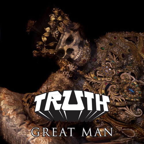 Truth - Great Man (FREE DOWNLOAD)