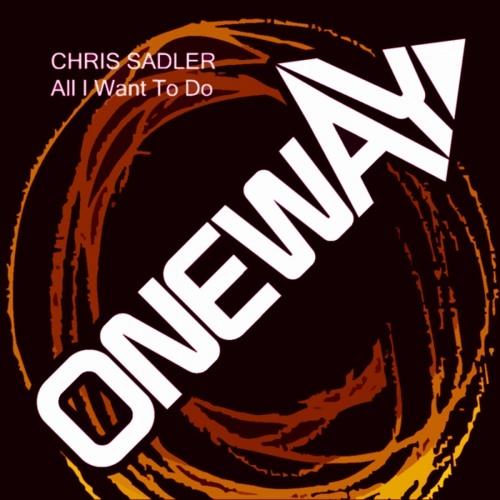 Chris Sadler - All I Want To Do (Preview)