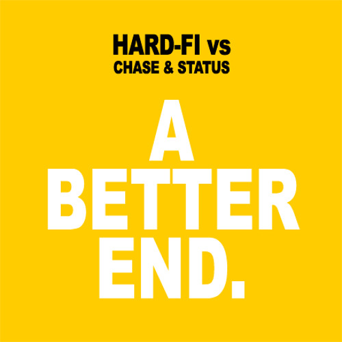 A Better End (Chase & Status / Hard-Fi)