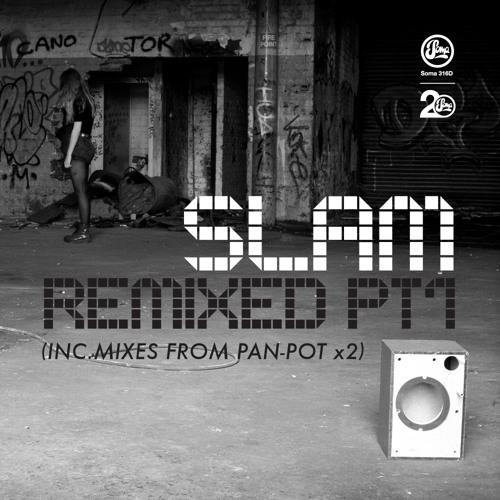 Slam - Lifetimes (Pan-Pot Tribute To Life Remix) (Soma 316d)