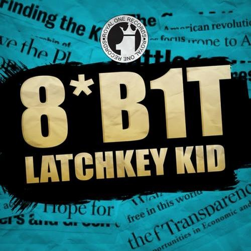 8*B1T - Latchkey Kid