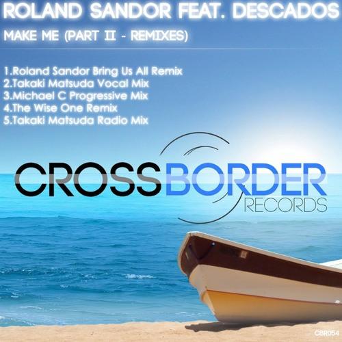 Roland Sandor feat. dEScADOS - Make Me (Michael C Progressive Mix) *SAMPLE*
