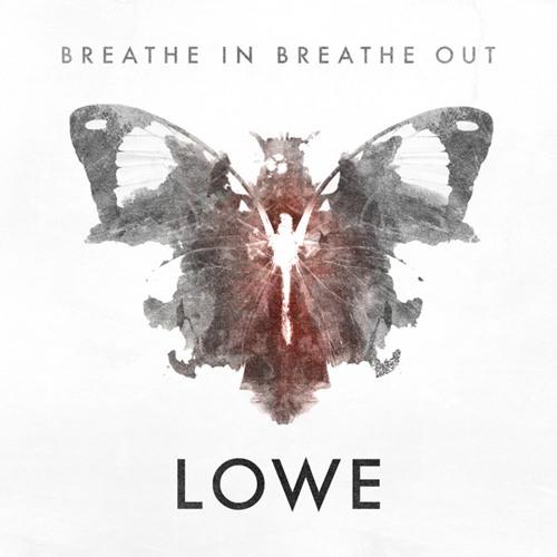 "Lowe ""Breathe in Breathe Out"""
