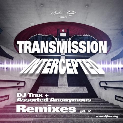 DJ Trax + Assorted Anonymous-The Catalyst (Naibu Remix )