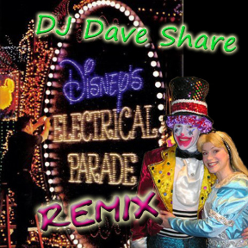 Electrical Parade Remix (Radio Edit) - Dave Share