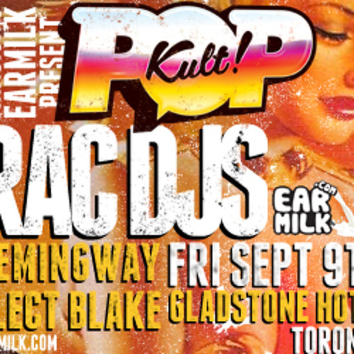 POP Kult! - Week 1 - Sept 9th at Gladstone Hotel