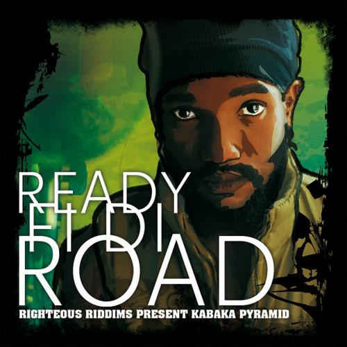 Ready fi di Road - Righteous Riddims present Kabaka Pyramid