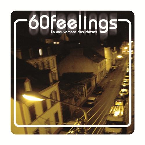 60 feelings - le mouvement des choses