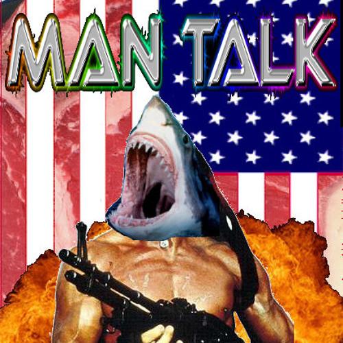 MAN TALK!!!
