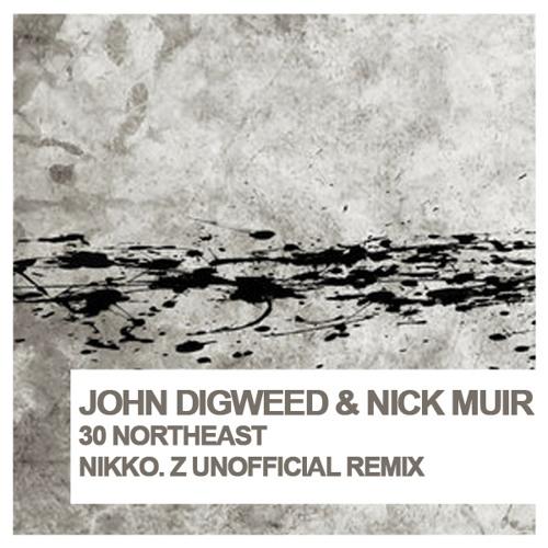 John Digweed & Nick Muir – 30 Northeast (Nikko.Z Unofficial Remix)