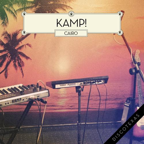 Kamp! - Cairo (Moullinex Remix)