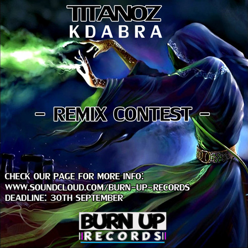 Titanoz - Kdabra (JFX Remix) [BURN UP RECORDS - REMIX CONTEST]