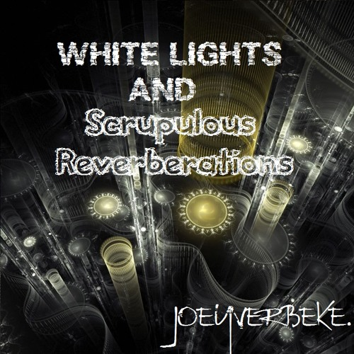White Lights and Scrupulous Reverberations