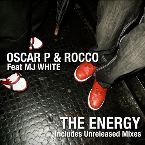 Oscar P & Rocco feat. MJ White - The Energy (Ayza Remix)