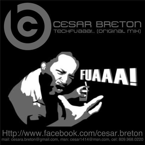Cesar Breton - El Tech del Fuaaa (original ReMix)