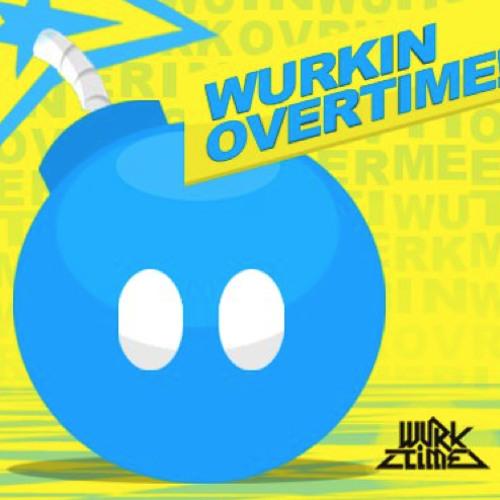 (WURKIN OVERTIME MIX) DJ WURKTIME