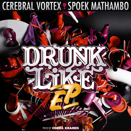 Spoek Mathambo & Cerebral Vortex - Drunk Like That (Nightmare Juke Squad Remix)