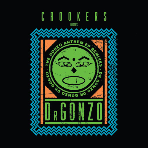Crookers Pres. Dr Gonzo: The Gonzo Anthem EP Remixes