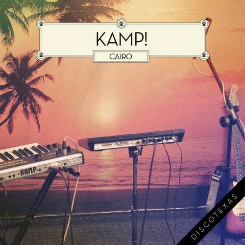 Kamp! - Cairo (Social Disco Club Remix) [Discotexas]