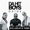Killbeatz remix - Da Hit Boys - Drink