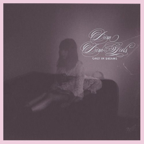"Dum Dum Girls, ""Coming Down"""