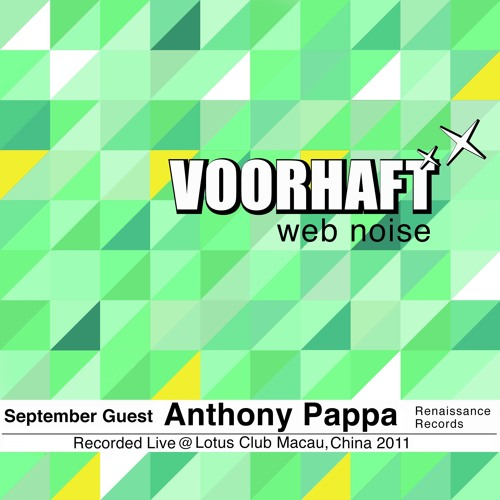 Anthony Pappa Exclusive September 2011 mix on Voorhaft Web Noise (recorded live at Club Lotus China)