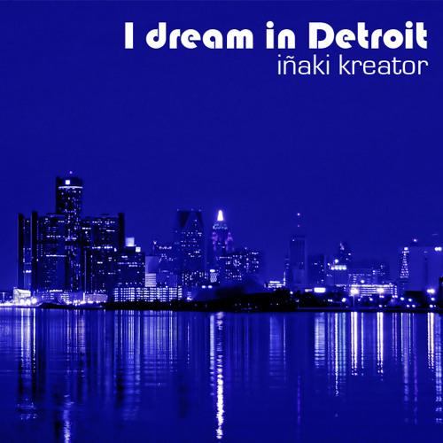 Inaki kreator-Spacio 1.0-@I dream in Detroit E.p (original)