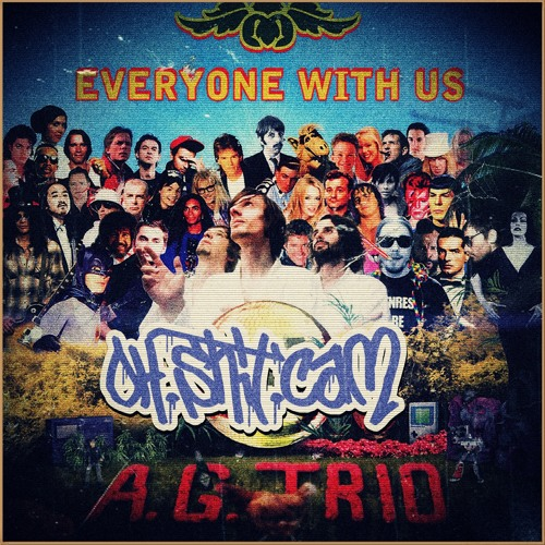A.G.Trio - Everyone With Us (ohshitcam remix)
