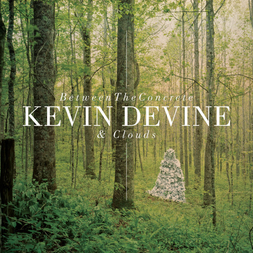 Kevin Devine - Between The Concrete And Clouds