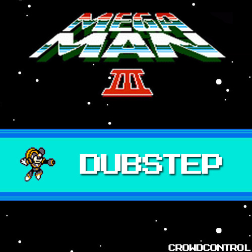 Mega Man 3 - Intro (Crowd Control Dubstep Remix) [FREE]