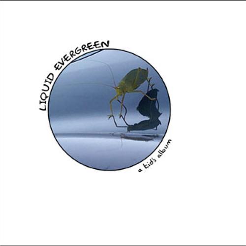 """A Kid's Album"" by Liquid Evergreen"
