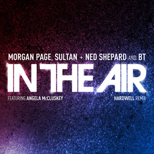 In The Air ft. Angela McCluskey (Hardwell Remix) Teaser