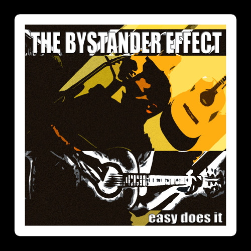 """Easy Does It"" by The Bystander Effect"