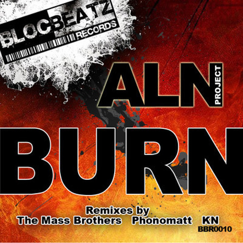 ALN Project - Burn (K-N Remix) [OUT NOW] // Bloc Beatz Records