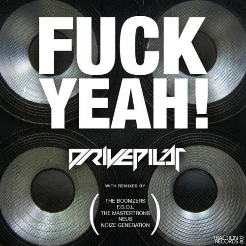 Drivepilot - FUCK YEAH! (Jesús Vögel remix feat. The Mastertrons)