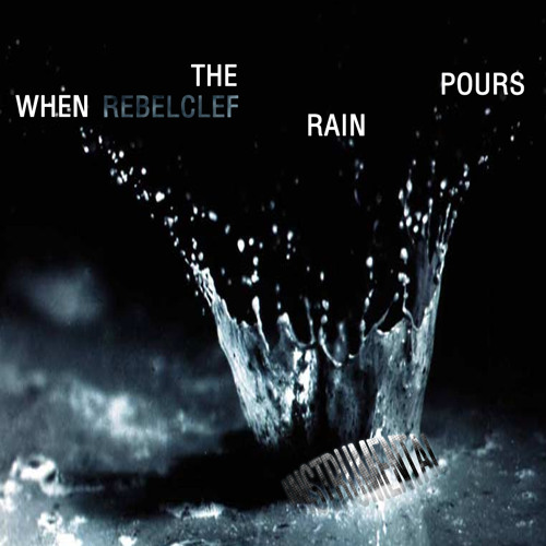 When the rain pours(instrumental) - RebelClef