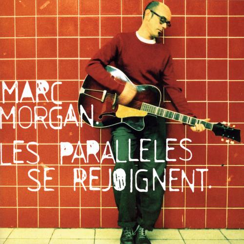 Marc Morgan : Les Parallèles Se Rejoignent