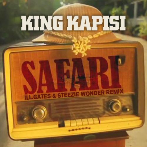 King Kapisi - Safari (ill.Gates & Steezie Wonder Remix) - Free DL