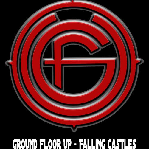Ground Floor Up - Falling Castles